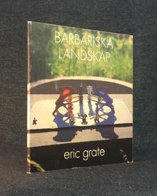 Grate, Eric: Barbariska landskap. Dikter 1975-76.