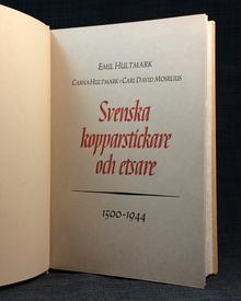 Hultmark, Emil & Carna Hultmark & Carl David Moselius: Svenska kopparstickare och etsare 1500-1944.