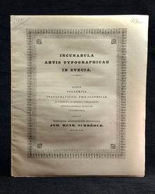 Schröder, Johan Henrik: Incunabula artis typographicae in Svecia.