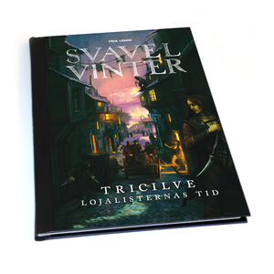 Svavelvinter: Tricilve – Lojalisternas tid