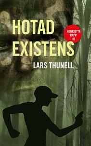 Lars Thunell - Hotad Existens (Faludeckare med polisinspektör Henrietta Rapp)
