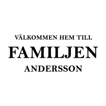 VÄLKOMMEN HEM TILL FAMILJEN 1 -VÄGGTEXT