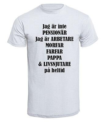 Jag är inte pensionär arbetare morfar farfar pappa och livsnjutare - T - Shirt