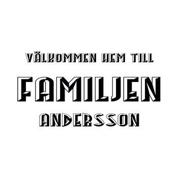 VÄLKOMMEN HEM TILL FAMILJEN 18 - VÄGGTEXT