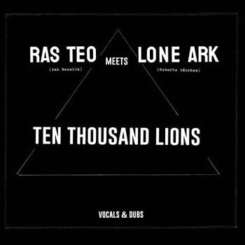 Ras Teo Meets Lone Ark ‎– Ten Thousand Lions
