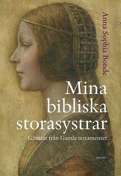 Mina bibliska storasystrar - Anna Sophia Bonde
