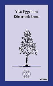 Ärkebiskopens fastebok 2020: Rötter och krona - Ylva Eggehorn