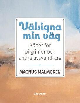 Välsigna min väg - Magnus Malmgren