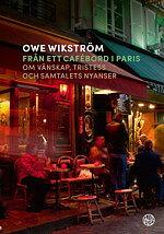 Från ett cafébord i Paris - Owe Wikström