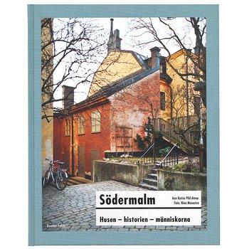 Södermalm:  Husen, historien, människorna