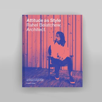 Belatchew Architects: Attitude as Style