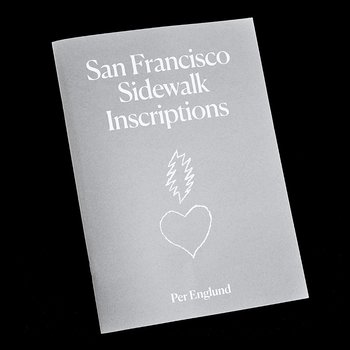 Per Englund: San Francisco Sidewalk Inscriptions [signed]