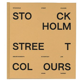 Johan Tappert: Stockholm Street Colours [signed]