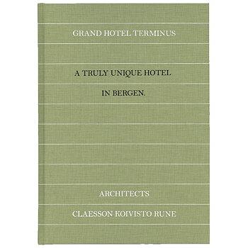 Claesson Koivisto Rune:  Grand Hotel Terminus