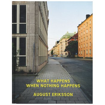 August Eriksson: What Happens When Nothing Happens [signed]