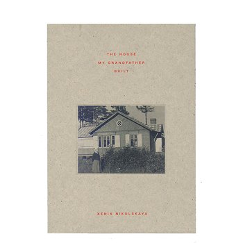 Xenia Nikolskaya: The House My Grandfather Built [signed]