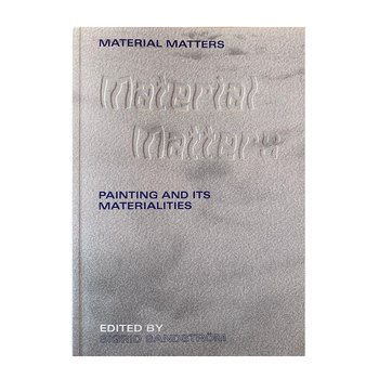 Material Matters: Painting and Its Materialities