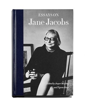 Jane Jacobs:  Essays on Jane Jacobs
