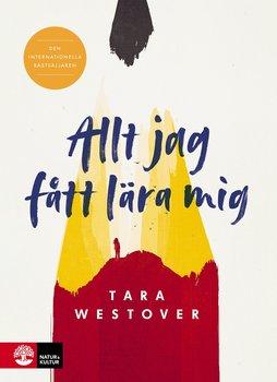 Tara Westover  : Allt jag fått lära mig