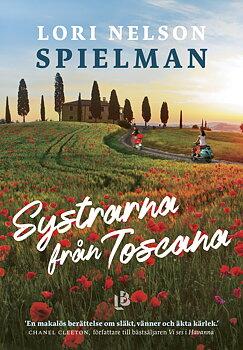 Lori Nelson Spielman : Systrarna från Toscana