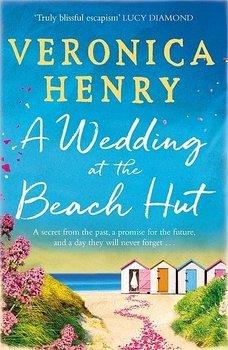 Veronica Henry : A wedding at the Beach Hut