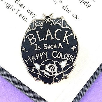 Black is such a happy colour : Enamel Pin
