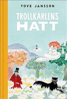 Mumin : Tove Jansson - Trollkarlens hatt