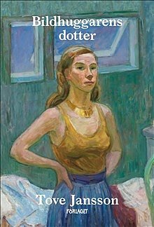 Tove Jansson : Bildhuggarens dotter