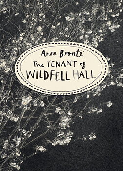 Anne Brontë : The tennant of Wildfield hall