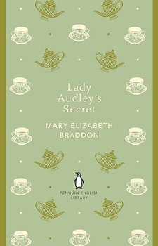 Mary Elizabeth Braddon : Lady Audley's secret