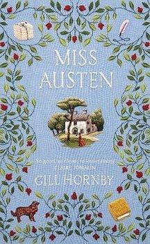 Gill Hornby : Miss Austen