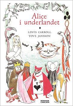 Tove Jansson/Lewis Carroll : Alice i Underlandet