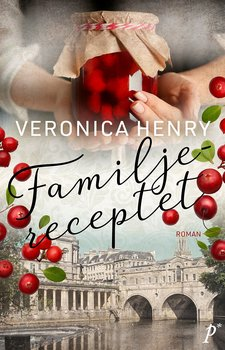 Veronica Henry : Familjereceptet