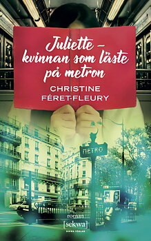 Christine Féret-Fleury : Juliette - kvinnan som läste på metron