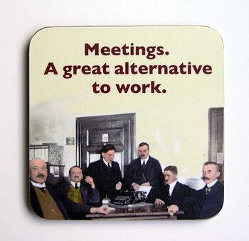 Photocaptions : Meetings. A great alternative to work - glasunderlägg
