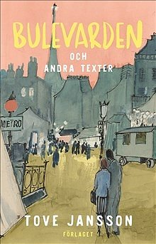 Tove Jansson : Bulevarden och andra texter