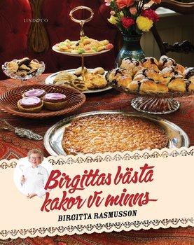 Birgitta Rasmusson : Birgittas bästa kakor vi minns
