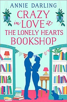 Annie Darling : Crazy in Love in the Lonely Hearts Bookshop