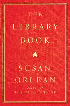 Susan Orlean : The Library Book