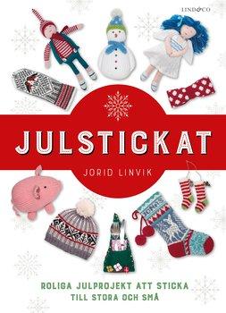 Jorid Linvik : Julstickat - roliga julprojekt att sticka till stora och små