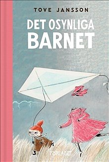 Mumin : Tove Jansson - Det osynliga barnet