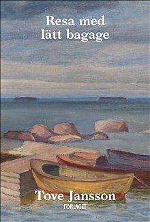 Tove Jansson : Resa med lätt bagage