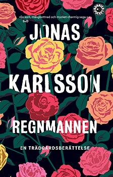 Jonas Karlsson : Regnmannen - en trädgårdsberättelse