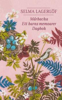 Selma Lagerlöf : Mårbacka, Ett barns memoarer, Dagbok