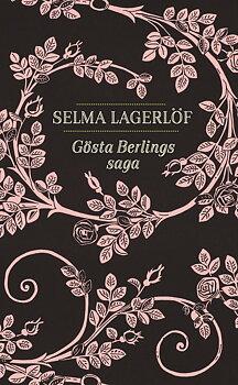 Selma Lagerlöf : Gösta Berlings saga