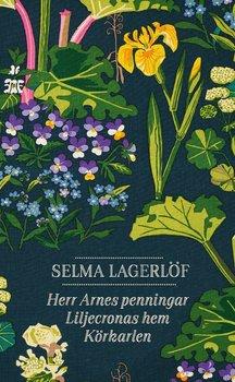 Selma Lagerlöf : Herr Arnes penningar,  Liljecronas hem, Körkarlen