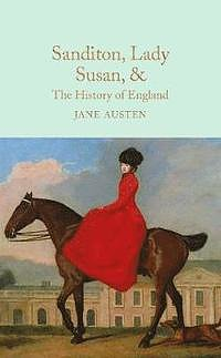 Jane Austen : Sanditon, Lady Susan & The history of England