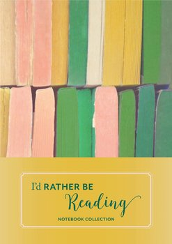 I'd rather be reading : Notebook Collection