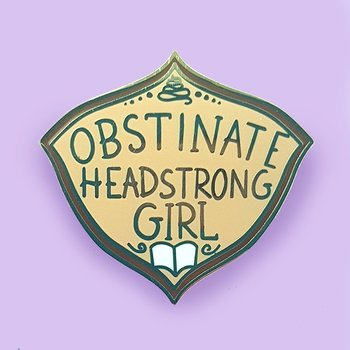 Obstinate Headstrong Girl : Enamel Pin